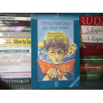 Livro Uma História Só Pra Mim Moacyr Scliar Dueto Livros