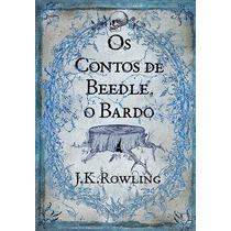 Os Contos De Beedle, O Bardo - J. K. Rowling - Harry Potter