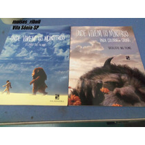 Onde Vivem Os Monstros Livro Do Filme + Livro De Colorir A3