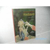 Livro As Aventuras De Pinóquio De Carlo Collodi Raridade Fj