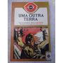 Livro: Uma Outra Terra - Pierre Pelot - Paulo Silveira