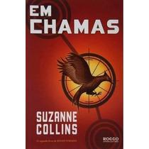 Em Chamas | Jogos Vorazes Vol. 2 | Suzanne Collins | Novo