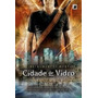 Cidade De Vidro - Livro 3 Da Série Instrumentos Mortais -...