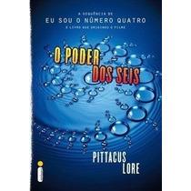 Livro - O Poder Dos Seis - Os Legados De Lorien Vol. 2