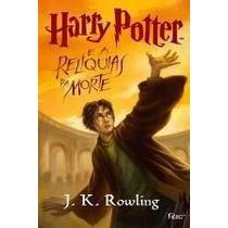 Harry Potter E As Reliquias Da Morte V.7 Novo