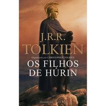 Livro - Os Filhos De Húrin - J. R. R. Tolkien Novo E Lacrado