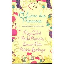O Livro Das Princesas - Meg Cabot - Novo