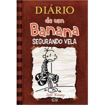 Segurando Vela - Diario De Um Banana Livro 7
