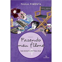 Fazendo Meu Filme 4 Fani Em Busca Do Final Feliz Paula Pimen