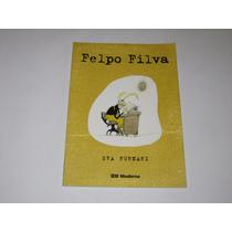 Felpo Filva - Eva Furnari - 2011 - Ed. Moderna
