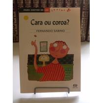 Livro Para Gostar De Ler - Cara Ou Coroa? - Fernando Sabino
