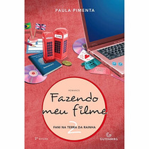 Livro Fazendo Meu Filme 2 Na Terra Da Rainha - Paula Pimenta