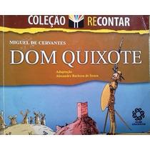 Miguel Cervantes Dom Quixote Col Recontar Alexandre Barbosa