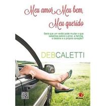 Meu Amor Meu Bem Meu Querido Deb Caletti