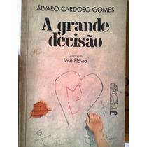 Alvaro Cardoso Gomes A Grande Decisao Editora Ftd