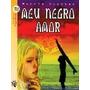 Marcia Kupstas Meu Negro Amor Editora Ftd Serie Espelhos