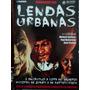 Livro-almanaque:lendas Urbanas-n.01-zumbis,bruxas,misterio