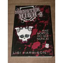 Livro Monster High 4 Mais Mortos Do Que Nunca! Frete R$7,00