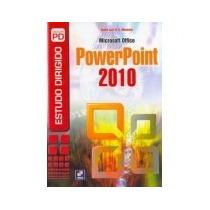 Livro - Estudo Dirigido De Microsoft Office Powerpoint 2010