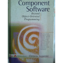 Component Software - Beyond Object-oriented Programming