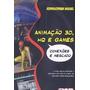 Animação 3d , Hq E Games - Conexaões E Mercado