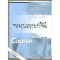 Programando Banco De Dados Microsoft Sql Server 2000 2330 A