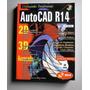Utilizando Totalmente Autocad R14 - Roquemar Baldam
