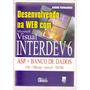 Desenvolvendo Na Web Visual Interdev 6 - André Fernandes
