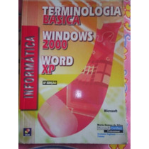 Terminologia Básica: Windows 2000 E Word Xp ¿ Mário Gomes Da
