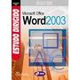 Livro-estudo Dirigido De Microsoft Office Word 2003- Novo