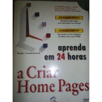 Livro + Cd Original Aprenda Em 24 Horas A Criar Home Pages
