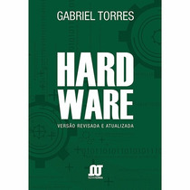 Livro Hardware Versão Revisada E Atualizada Gabriel Torres