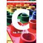 Livro Linguagem C Na Prática