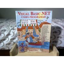 Visual Basic.net - Como Programar (deitel) Frete Grátis -prg
