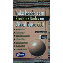 Livro - Trabalhando Com Banco De Dados No Visual Basic 6.0