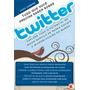 Tudo O Que Precisa Saber Sobre O Twitter - Digerati - Novo
