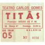 Ingresso Titãs No Teatro Carlos Gomes