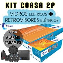 Kit Corsa 2p Tragial Vidros E Retrovisores Eletricos Alarme