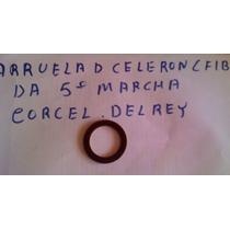 Arruela De Fibra ( Celeron) 5º Marcha Corcel Del Rey Pampa