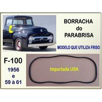 Borracha Parabrisa F-100 56 59 À 61 Mod Utiliza Friso Import