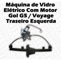 Máquina De Vidro Elétrico Com Motor Gol G5 Voyage Tras Esq