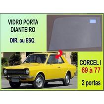 Vidro Porta Dianteira Corcel I 2 Portas 69 À 77 Incolor Temp