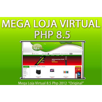 Loja Virtual 8.5 Php 2012 S/bugs - 13 Layouts Personalizados