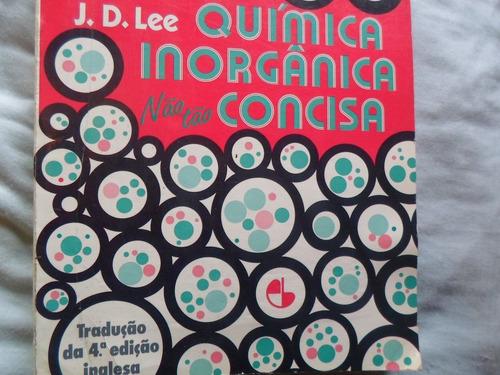 J.d.lee . Quimica Inorganica Não Tão Concisa