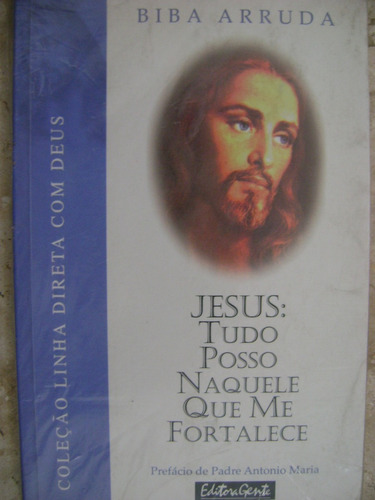 Jesus Tudo Posso Naquele Que Me Fortalece Biba Arruda