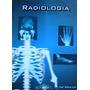 - Radiologia Técnicas Básicas.