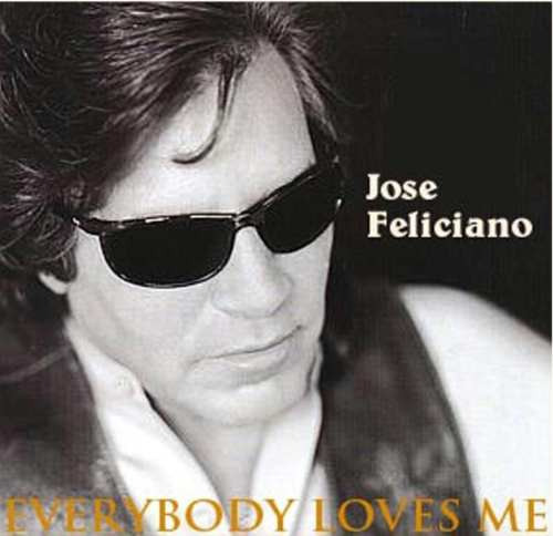 Jose Feliciano-everybody Loves Me-cd Remasterizado-sucessos