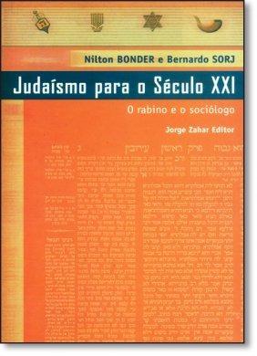 Judaísmo Para O Século Xxi: O Rabino E O Sociológo