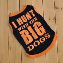 Roupinha Para Cachorros I Hunt