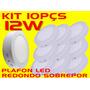 Kit 10pçs Plafon Led Redondo Sobrepor 12w Bco Frio Bi-volt